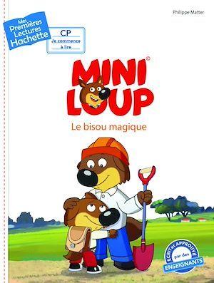 Mes premières lectures ; Mini-Loup ; CP2 ; le bisou magique