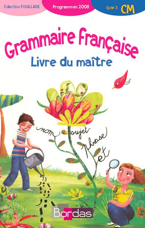 Grammaire Francaise Cm Cycle 3 Livre Du Maitre 2008