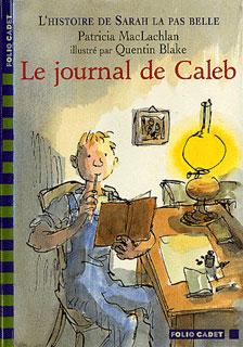 L'histoire de Sarah la pas belle T.3 ; le journal de Caleb