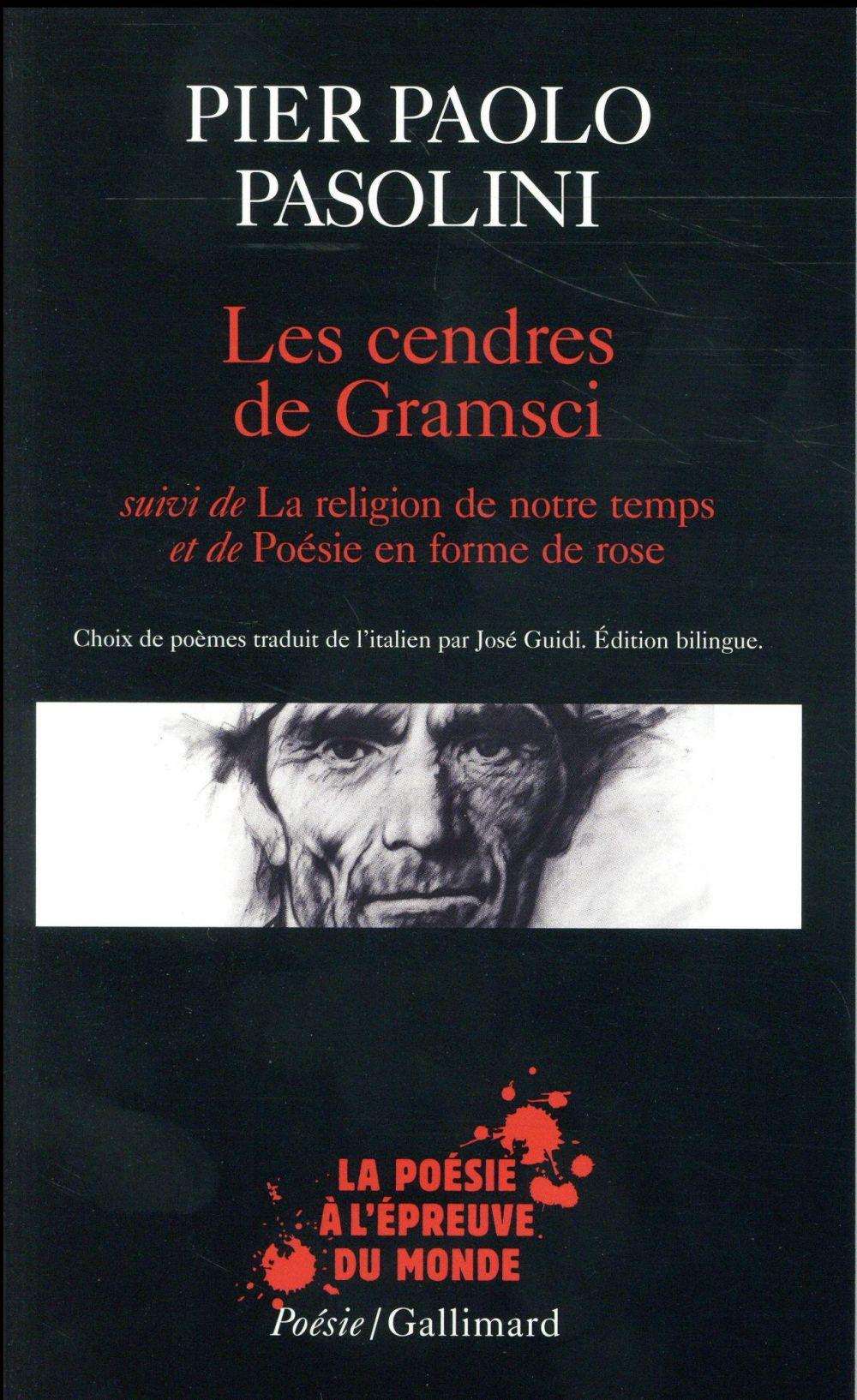 Les cendres de Gramsci ; la religion de notre temps ; poésie en forme de rose