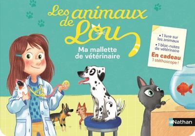Les animaux de Lou ; ma mallette de vétérinaire