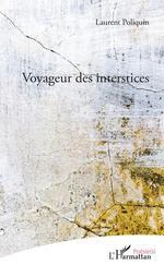Voyageur des interstices  - Laurent Poliquin