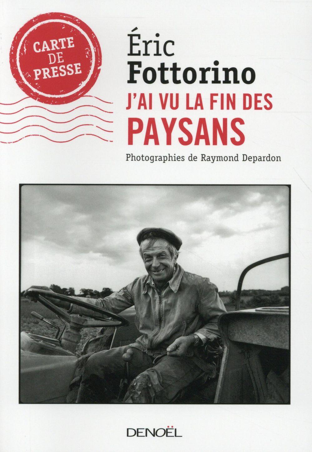 J'ai vu les derniers paysans ; photographies de Raymond Depardon