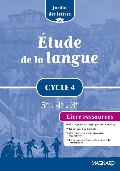 Jardin Des Lettres Etude De La Langue Cycle 4 5eme 4eme 3eme Livre Ressources Evelyne Ballanfat Magnard Grand Format L Eau Vive