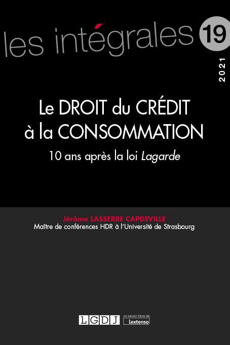 Le droit du crédit à la consommation ; 10 ans après la loi Lagarde