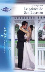 Vente EBooks : Le prince de San Lucenzo (Harlequin Azur)  - Julia James