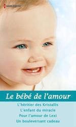 Vente Livre Numérique : Le bébé de l'amour  - Kim Lawrence - Natalie Rivers - Sara Wood - Karen Templeton