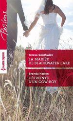 Vente EBooks : La mariée de Blackwater Lake - L'étreinte d'un cow-boy  - Teresa Southwick - Brenda Harlen