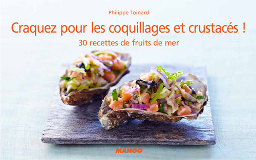 CRAQUEZ POUR ; les coquillages et crustacés ! 30 recettes de fruits de mer