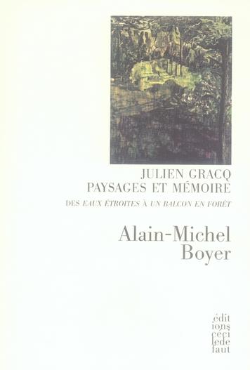 Julien gracq,paysages et memoire