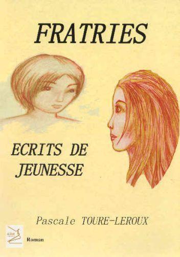Fratries ; écrits de jeunesse