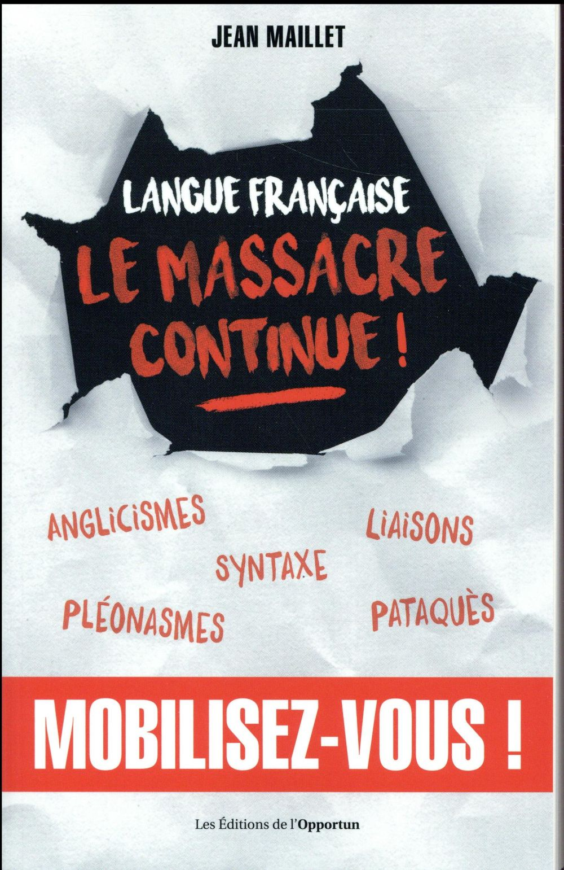 Langue française : le massacre continue !