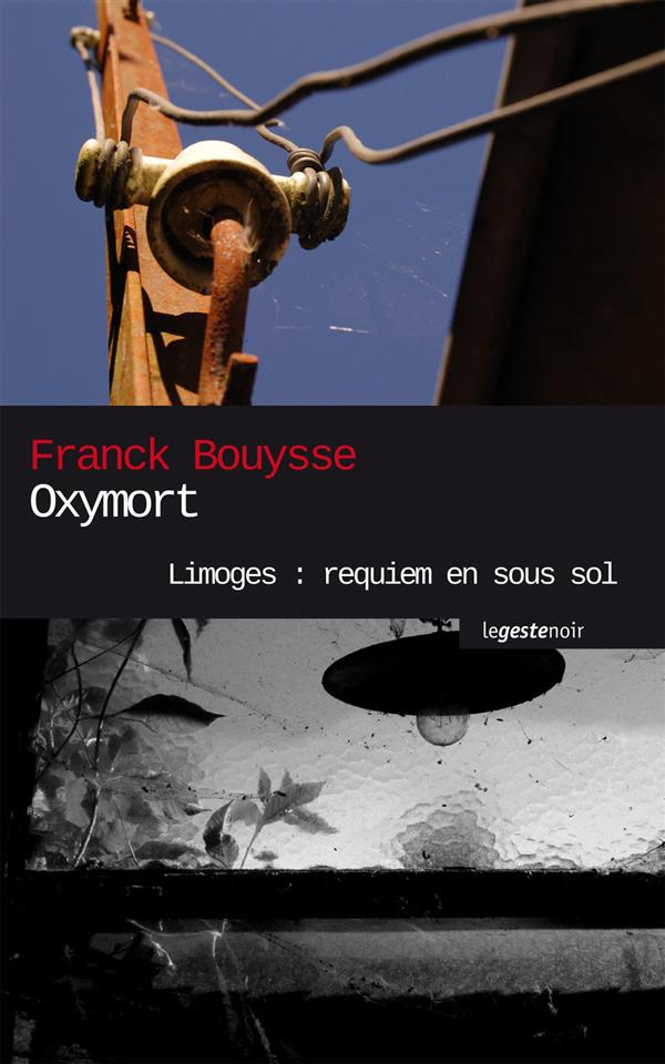 Oxymort ; Limoges : requiem en sous sol