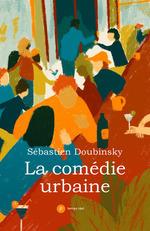 Vente EBooks : La comédie urbaine  - Sébastien DOUBINSKY