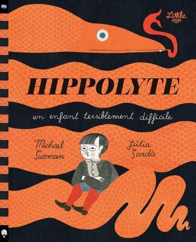 Hippolyte ; un enfant terriblement difficile