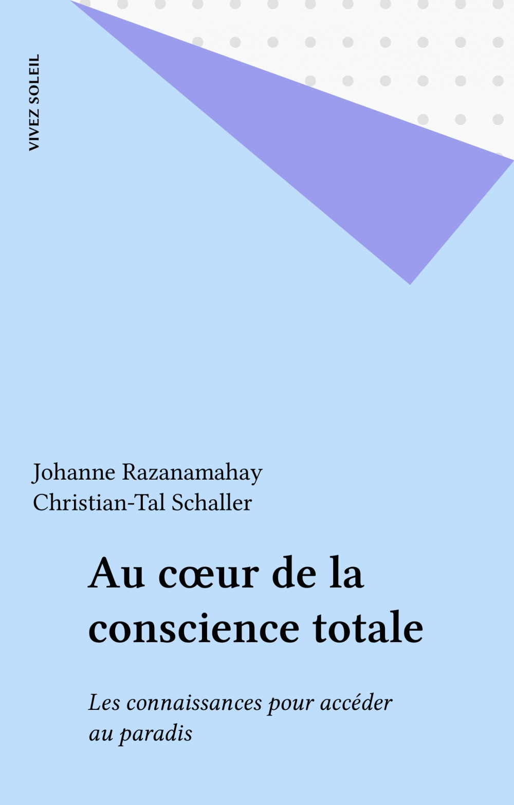 Au coeur de la conscience totale t.2