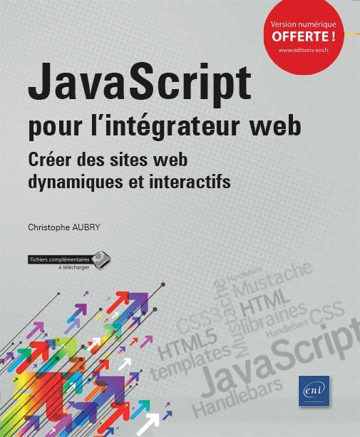JavaScript pour l'intégrateur web ; créer des sites web dynamiques et interactifs