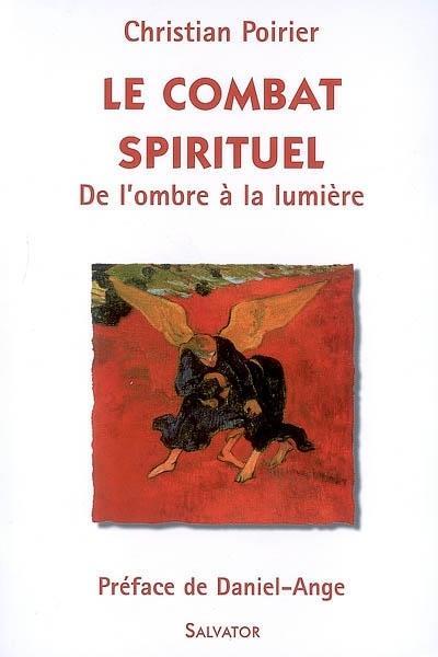 Le combat spirituel ; de l'ombre à la lumière