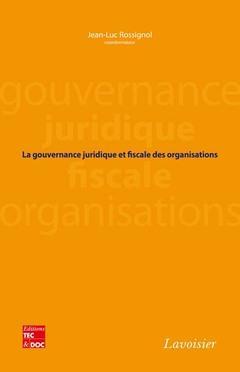 La gouvernance juridique et fiscale des organisations