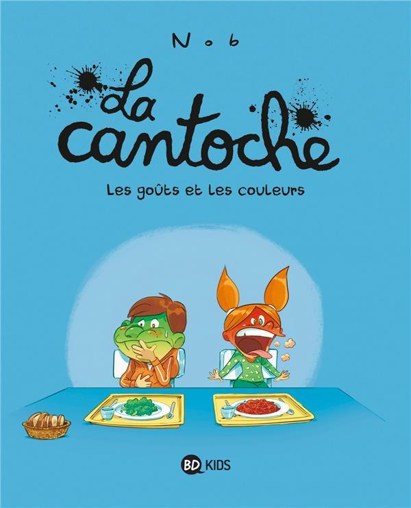 LA CANTOCHE, TOME 02 - LES GOUTS ET LES COULEURS NOB