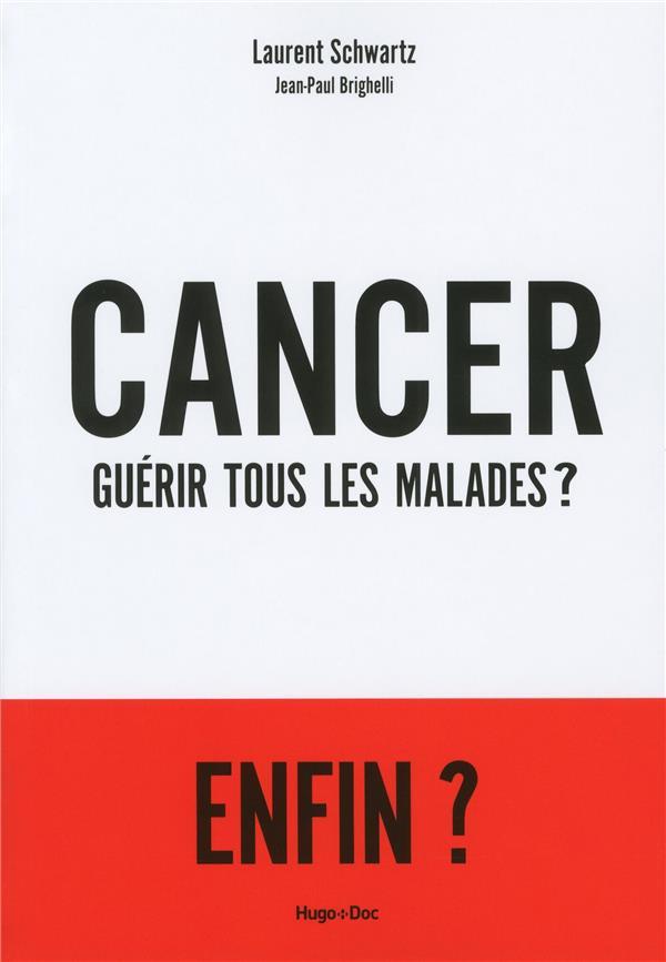 Cancer ; Guerir Tous Les Malades ?