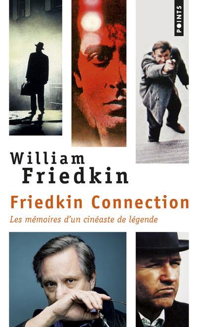 Friedkin connection ; les mémoires d'un cinéaste de légende