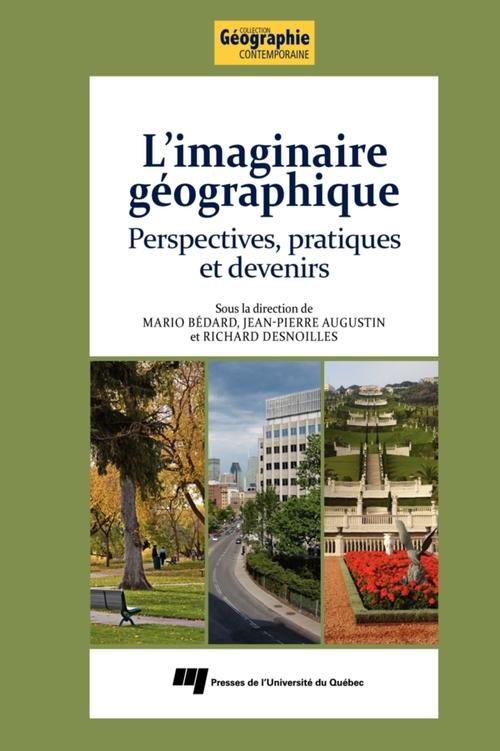L'imaginaire géographique ; perspectives, pratiques et devenirs