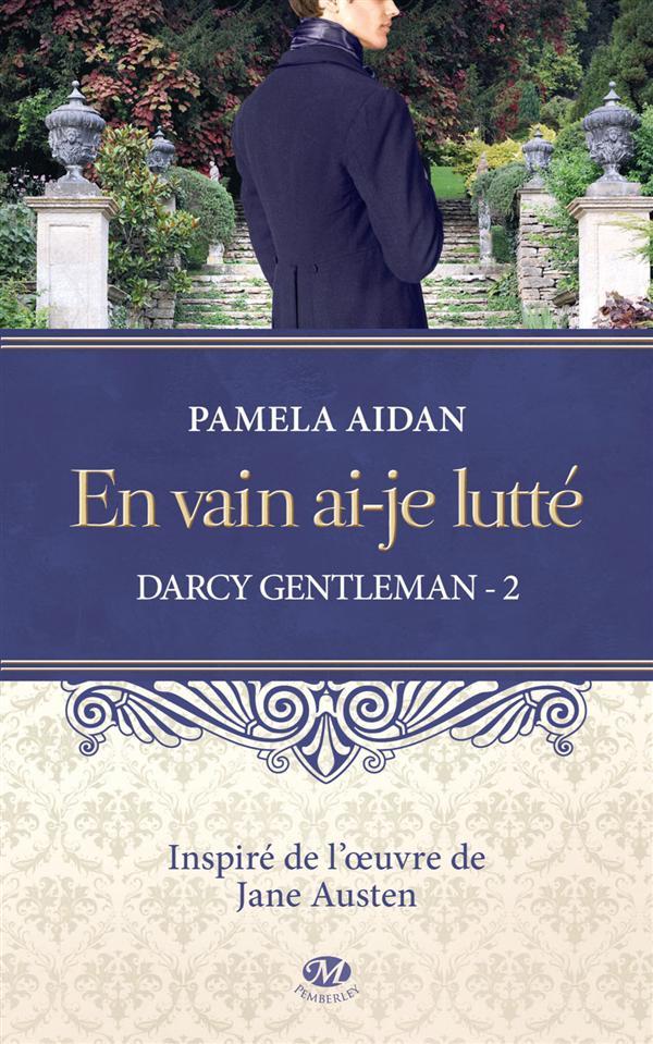 Darcy, gentleman T.2 ; en vain ai-je lutté
