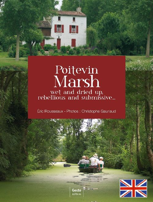 Poitevin Marsh ; wet and tried up, rebellious and submissive...