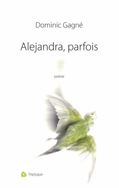 Alejandra, parfois