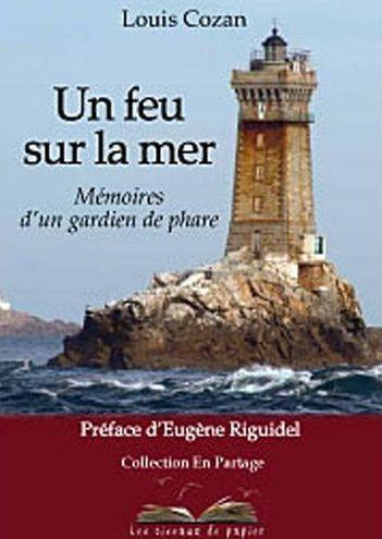 Un feu sur la mer ; mémoires d'un gardien de phare