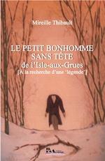 Vente Livre Numérique : Petit bonhomme sans tête de l'Isle-aux-Grues (Le)  - Mireille Thibault