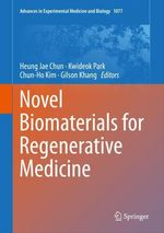 Novel Biomaterials for Regenerative Medicine  - Heung Jae Chun - Kwideok Park - Gilson Khang - Chun-Ho Kim