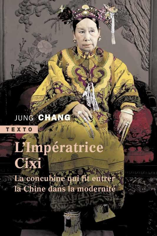 - L'IMPERATRICE CIXI  -  LA CONCUBINE QUI FIT ENTRER LA CHINE DANS LA MODERNITE