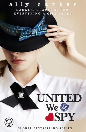 Gallagher Girls: 06: United We Spy