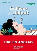 Vente EBooks : Gulliver in Lilliput - Reading Time  - JONATHAN SWIFT - Juliette Saumande - Claire Benimeli