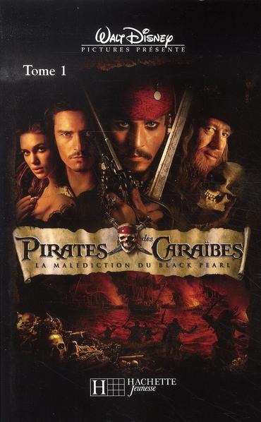 Pirates des Caraïbes t.1 ; la malédiction du Black Pearl