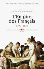Vente EBooks : L'Empire des Français. 1799-1815  - Aurélien Lignereux