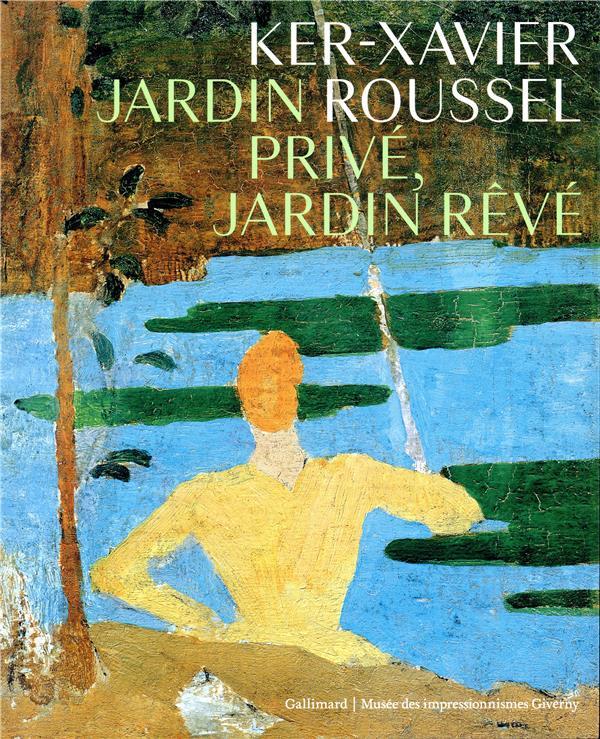 Ker-Xavier Roussel ; jardin privé, jardin rêvé
