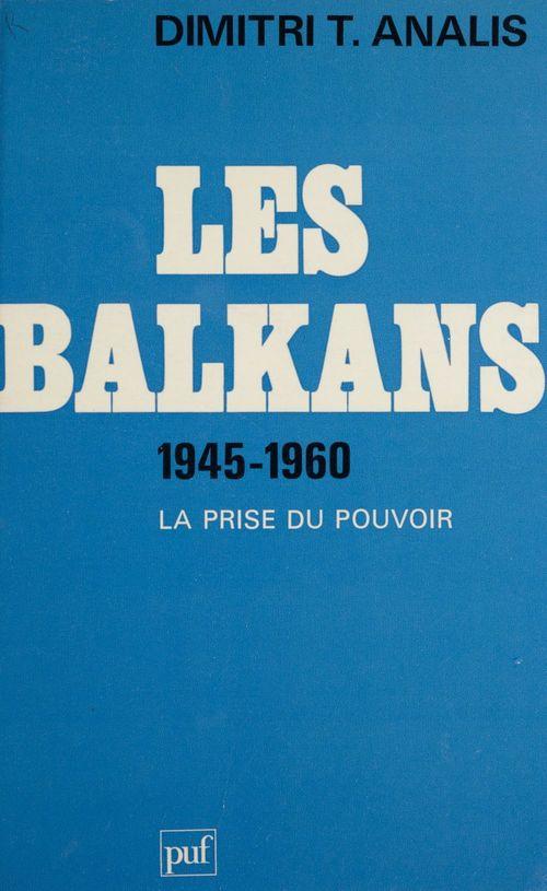 Les Balkans (1945-1960)  - Analis D.T.  - Dimitris T. Analis