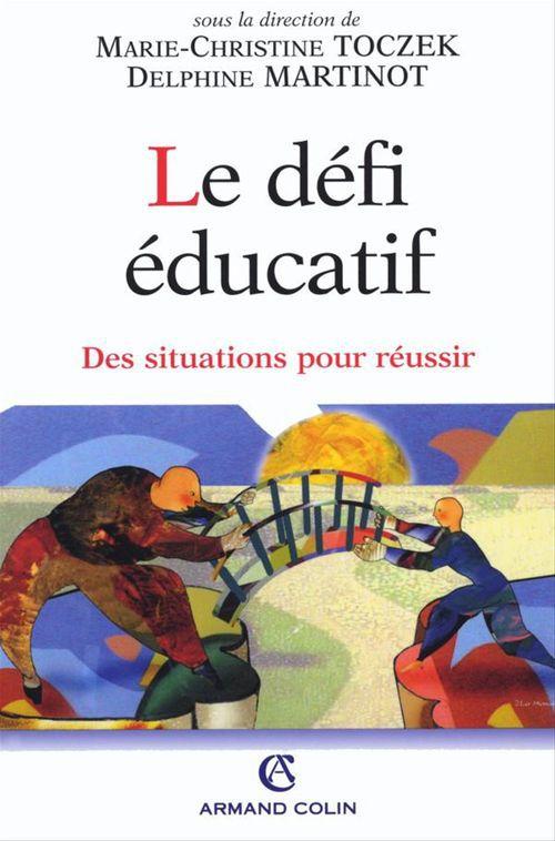 Le défi éducatif ; des situations pour réussir