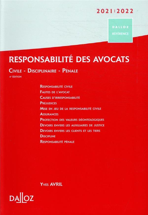 Responsabilité des avocats ; civile, disciplinaire, pénale (édition 2021/2022)