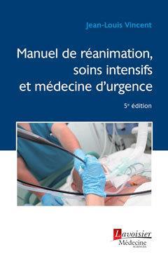 Le manuel de réanimation, soins intensifs et médecine d'urgence (5e édition)