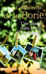 Une année dans la vie d'une femme  - Guillemette de la Borie
