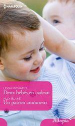 Vente EBooks : Deux bébés en cadeau - Un patron amoureux  - Ally Blake - Leigh Michaels