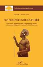 Les seigneur de la forêt  - Philippe Laburthe-Tolra