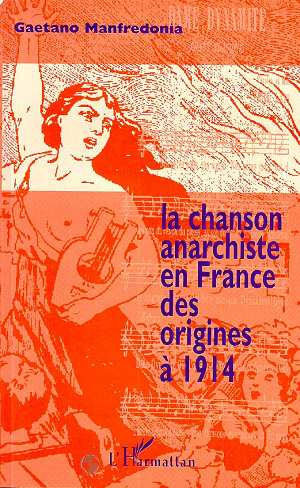 La chanson anarchiste en france des origines a 1914