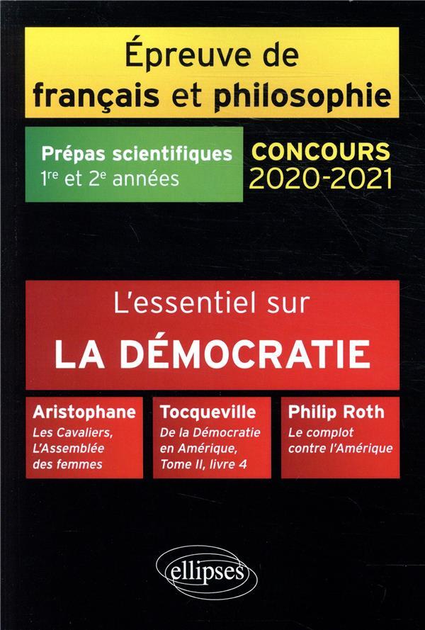 GUISARD - L'ESSENTIEL SUR LA DEMOCRATIE  -  PREPAS SCIENTIFIQUES 1ERE ET 2EME ANNEES  -  EPREUVE DE FRANCAIS ET PHILOSOPHIE (EDITION 20202021)