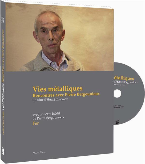 Vies métalliques ; rencontres avec Pierre Bergounioux