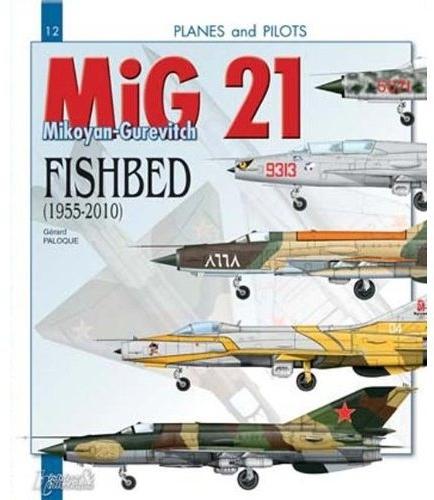 MIG 21 ; Mikoyan-Gurevitch ; Fishbed (1955-2010)